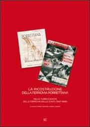 La ricostruzione della ferrovia Porrettana nelle pubblicazioni delle Ferrovie dello Stato (1947-1949)