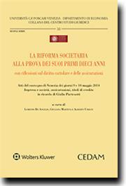 La riforma societaria alla prova dei suoi primi dieci anni, con riflessioni sul diritto cartolare e delle assicurazioni