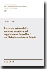 La rivalutazione della sentenza straniera nel regolamento Bruxelles I:tra divieti e reciproca fiducia