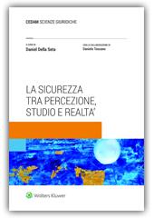 La sicurezza  tra percezione,  studio e realtà