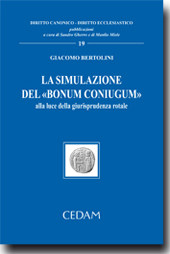 """La simulazione del """"bonum coniugum"""" alla luce della giurisprudenza rotale"""