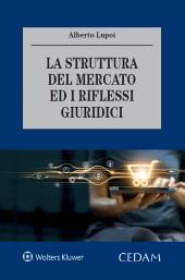 La struttura del mercato ed i riflessi giuridici