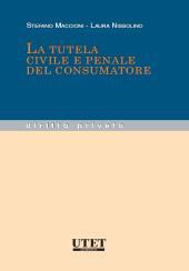 La tutela civile e penale del consumatore