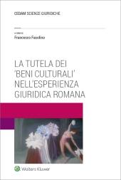 La tutela dei 'beni culturali' nell'esperienza giuridica romana