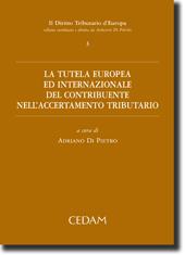 La tutela europea ed internazionale del contribuente nell'accertamento tributario