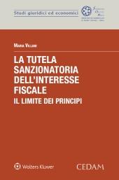 La tutela sanzionatoria dell'interesse fiscale. Il limite dei principi
