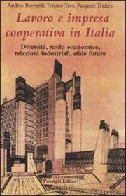 Lavoro e impresa cooperativa in Italia. Diversità, ruolo economico, relazioni industriali, sfide future
