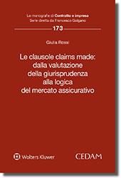 Le clausole claims made: dalla valutazione della giurisprudenza alla logica del mercato assicurativo