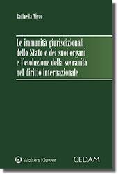 Le immunità giurisdizionali dello stato e dei suoi organi e l'evoluzione della sovranità nel diritto internazionale