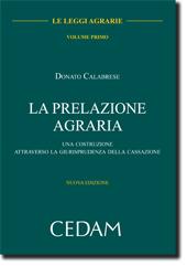 Le leggi agrarie - Tomo I: La prelazione agraria. Tomo II: I patti agrari
