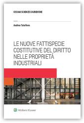 Le nuove fattispecie costitutive del diritto nelle proprietà industriali