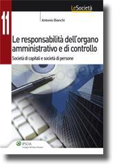 Le responsabilità dell'organo amministrativo e di controllo nelle società di persone e di capitali