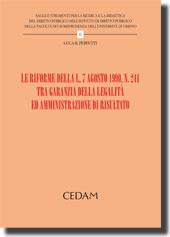 Le riforme della L. 7 agosto 1990, N. 241 tra garanzia della legalità ed amministrazione di risultato