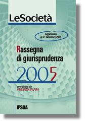 Le società - Rassegna dui giurisprudenza 2005