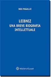 Leibniz. Una breve biografia intellettuale