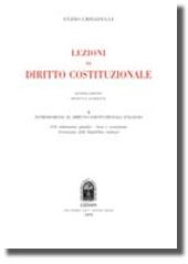 Lezioni di diritto costituzionale - Vol. I: Introduzione al diritto costituzionale italiano (Gli ordinamenti giuridici - Stato e Costituzione - Formazione della Repubblica italiana)