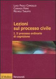 Lezioni sul processo civile. Vol. 1: Il processo ordinario di cognizione.