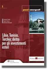 Libia, Tunisia, Turchia: diritto per gli investimenti esteri