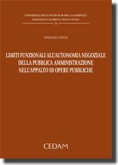 Limiti funzionali all'autonomia negoziale della pubblica ammnistrazione nell'appalto di opere publiche