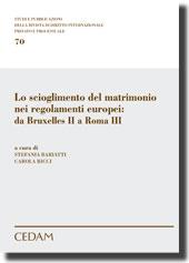 Lo scioglimento del matrimonio nei regolamenti europei: da Bruxelles II a Roma III