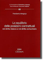 Lo squilibrio delle posizioni contrattuali nel diritto italiano e nel diritto comunitario