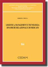 Logistica, Management e tecnologia: dinamiche relazionali e di mercato
