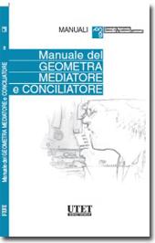 Manuale del Geometra Mediatore e Conciliatore