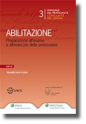 Manuale del Praticante Consulente del Lavoro - Abilitazione