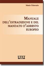Manuale dell'estradizione e del mandato d'arresto europeo
