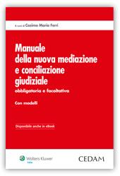Manuale della nuova Mediazione e Conciliazione giudiziale