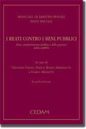 Manuale di Diritto Penale. Parte speciale. reati contro i beni pubblici