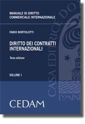Manuale di Diritto commerciale internazionale. Vol. I: Diritto dei contratti internazionali