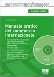 Manuale pratico del commercio internazionale. Con CD-ROM