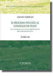 Manuale pratico della giustizia amministrativa. Tomi III-IV: Il processo innanzi al Consiglio di stato