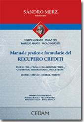Manuale pratico e formulario del recupero crediti