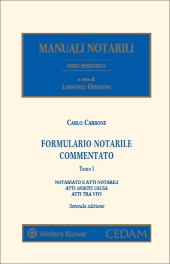 Manuali Notarili - Serie operativa - Vol. II: Formulario Notarile Commentato - In due tomi
