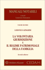 Manuali notarili Vol. II - La volontaria giurisdizione e il regime patrimoniale della famiglia