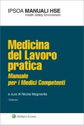 Medicina del lavoro pratica - Manuale per il medico competente