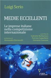 Medie eccellenti. Le imprese italiane nella competizione internazionale