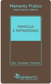 Memento Pratico - Famiglia e Patrimonio 2016