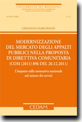 Modernizzazione del mercato degli appalti pubblici nella proposta di direttiva comunitaria (com (2011) 896 del 20.12.2011).L'impatto sulla normativa nazionale