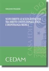 Nuovi diritti: le scelte di fine vita tra diritto costituzionale, etica e deontologia medica