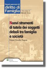 Nuovi strumenti di tutela dei soggetti deboli tra famiglia e società