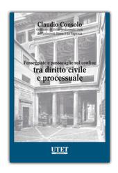 Passeggiate e passacaglie sul confine tra diritto civile e processuale