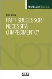 Patti successori: necessità o impedimento? 2018
