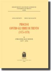Processi contro gli ebrei di Trento (1475-1478). Vol. II - I processi alle donne (1475-1476)