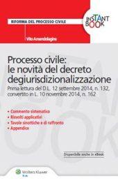Processo civile: le novità del decreto degiurisdizionalizzazione