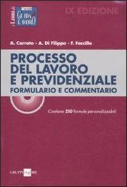 Processo del lavoro e previdenziale. Formulario e commentario. Contiene 250 formule personalizzabili. Con CD-ROM