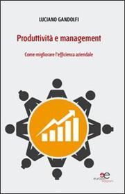 Produttività e management. Come migliorare l'efficienza aziendale