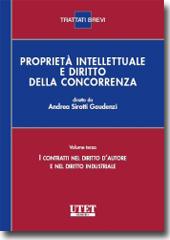Proprietà intellettuale e diritto della concorrenza - Volume III: I contratti nel diritto d'autore e nel diritto industriale
